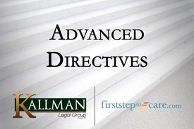 Kallman Legal Group - First Step to Care - Advanced Directives