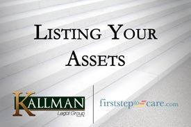 Kallman Legal Group - First Step to Care - Listing Your Assets